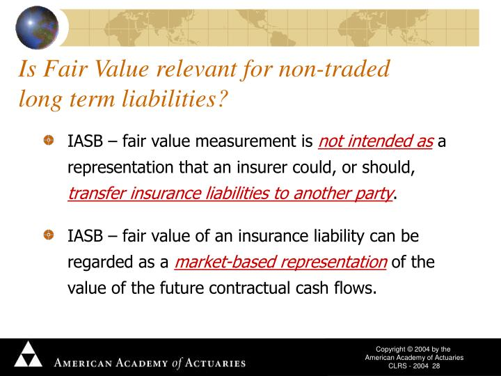 Is Fair Value relevant for non-traded long term liabilities?