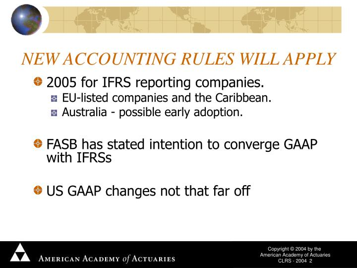 NEW ACCOUNTING RULES WILL APPLY