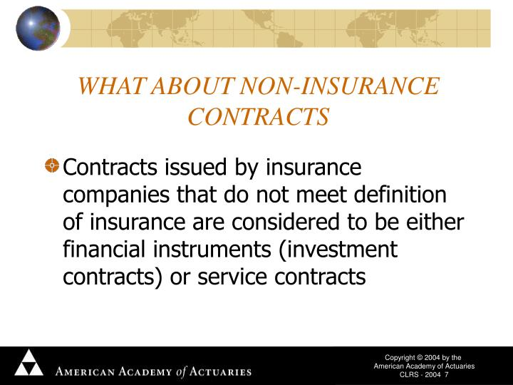 WHAT ABOUT NON-INSURANCE CONTRACTS
