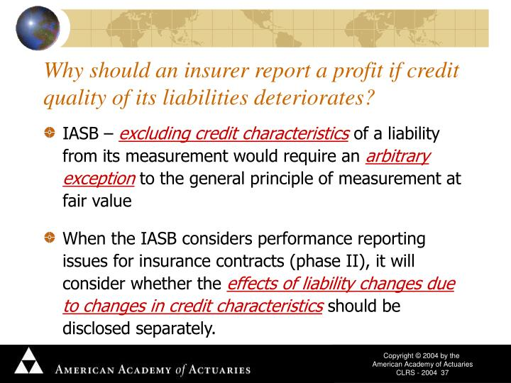 Why should an insurer report a profit if credit quality of its liabilities deteriorates?