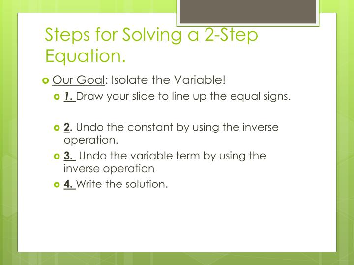 Steps for Solving a 2-Step Equation.