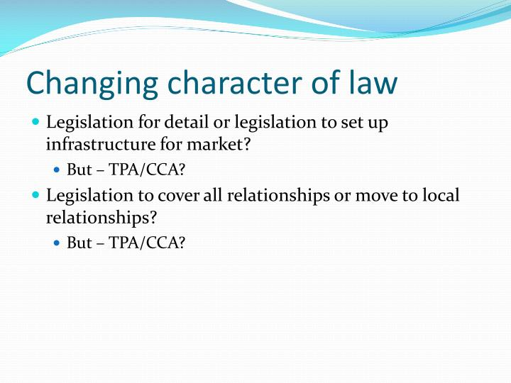 Changing character of law