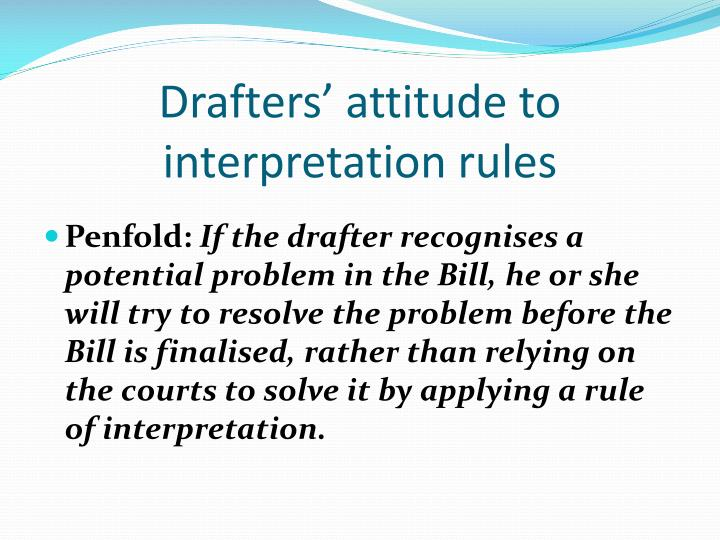 Drafters' attitude to interpretation rules