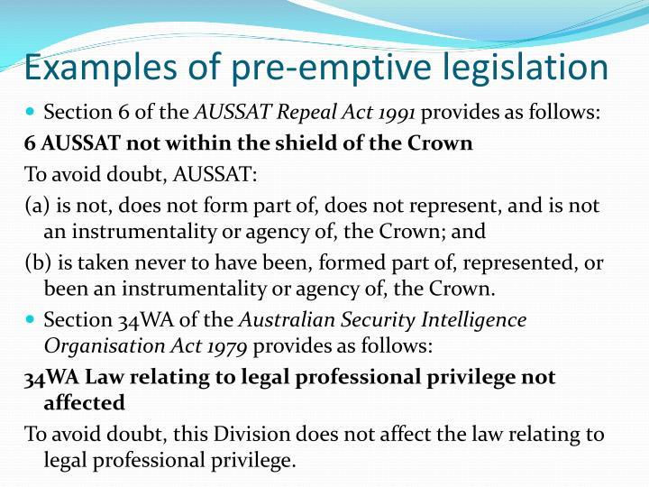 Examples of pre-emptive legislation