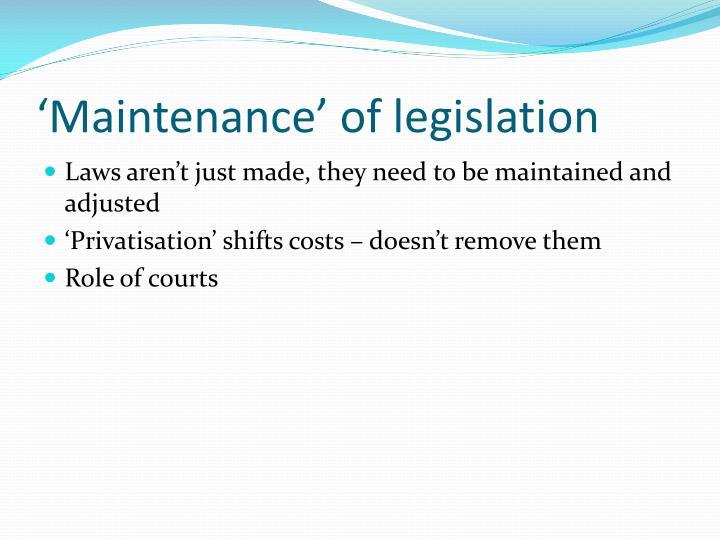 'Maintenance' of legislation
