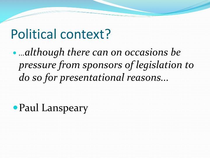 Political context?