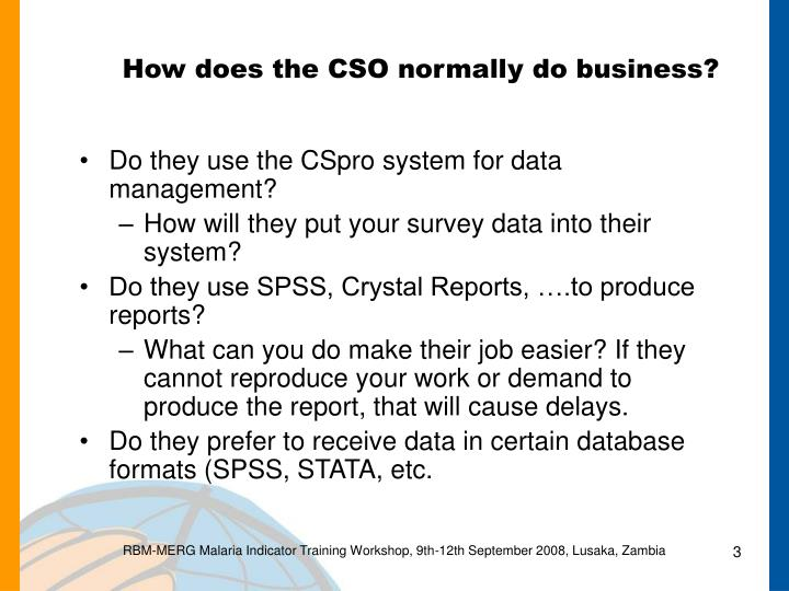 How does the cso normally do business