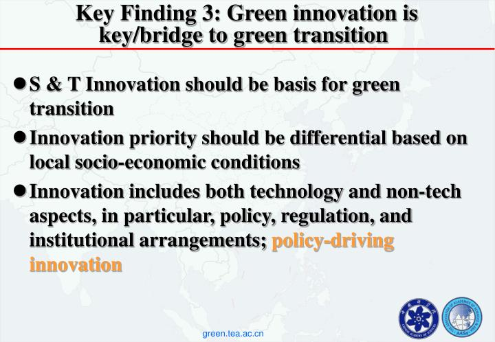 Key Finding 3: Green innovation is  key/bridge to green transition