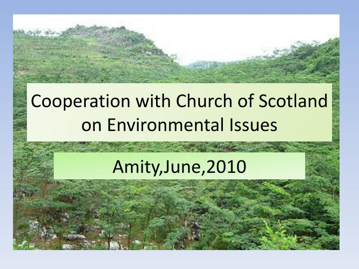 Cooperation with church of scotland on environmental issues