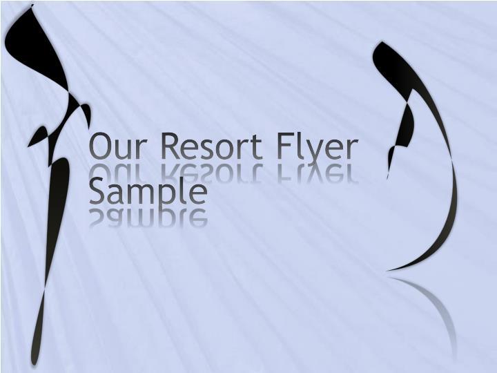Our Resort Flyer Sample