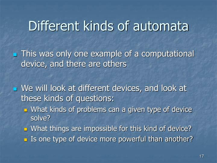 Different kinds of automata