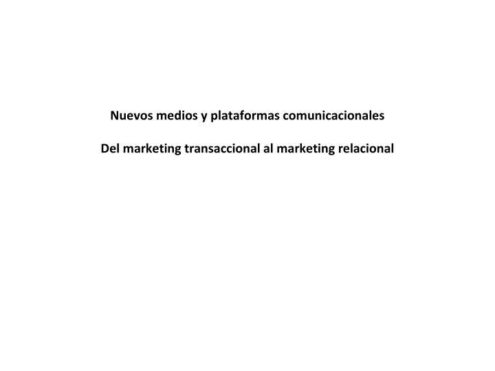 Nuevos medios y plataformas comunicacionales
