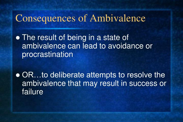 Consequences of Ambivalence