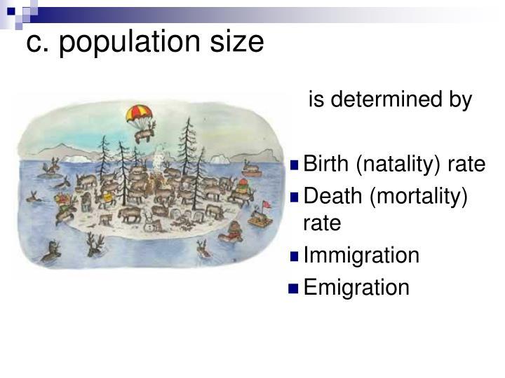 c. population size
