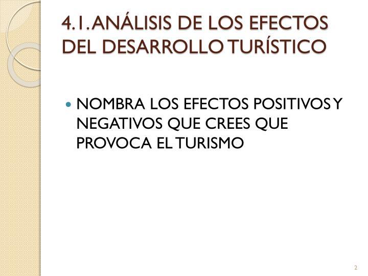 4.1. ANÁLISIS DE LOS EFECTOS DEL DESARROLLO TURÍSTICO