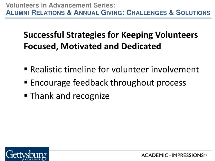 Successful Strategies for Keeping Volunteers Focused, Motivated and Dedicated