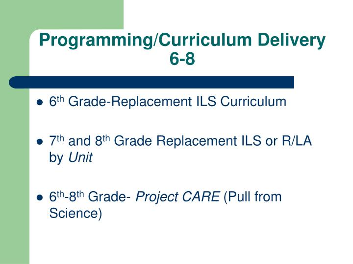 Programming/Curriculum Delivery 6-8