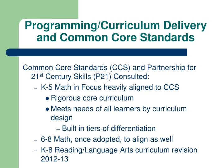 Programming/Curriculum Delivery and Common Core Standards