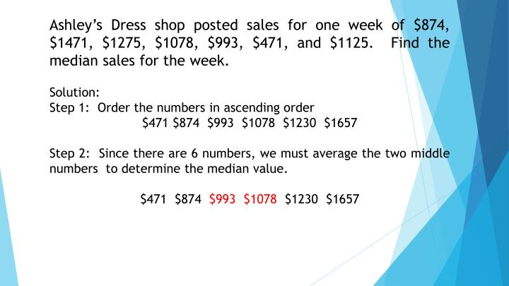 Ashley's Dress shop posted sales for one week of $874, $1471, $1275, $1078, $993, $471, and $1125.  Find the median sales for the week.