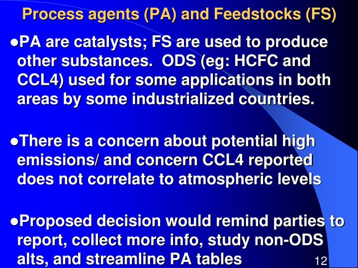 Process agents (PA) and Feedstocks (FS)