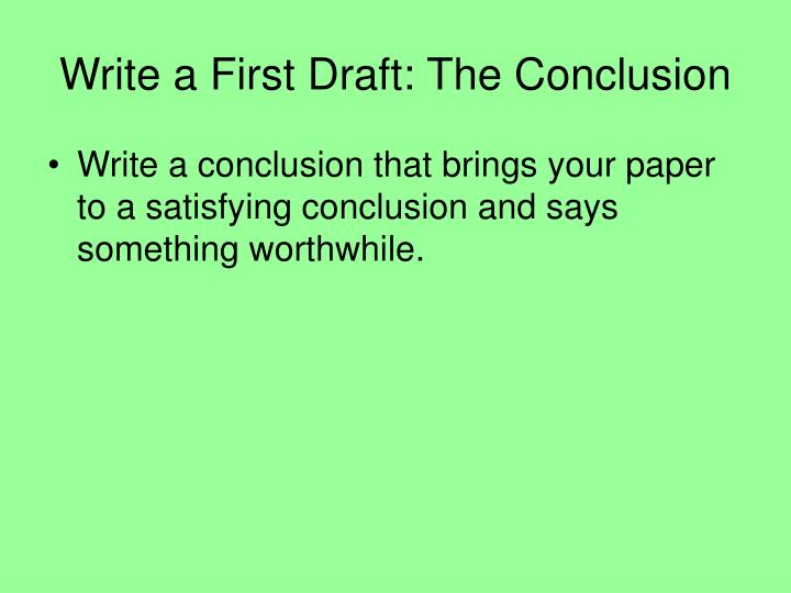 Write a First Draft: The Conclusion