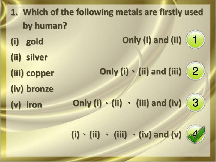 Which of the following metals are firstly used by human?