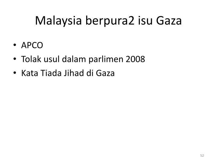 Malaysia berpura2 isu Gaza