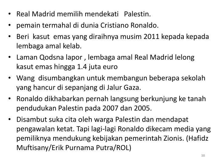 Real Madrid memilih mendekati   Palestin.