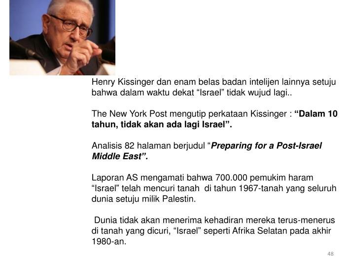 """Henry Kissinger dan enam belas badan intelijen lainnya setuju bahwa dalam waktu dekat """"Israel"""" tidak wujud lagi.."""