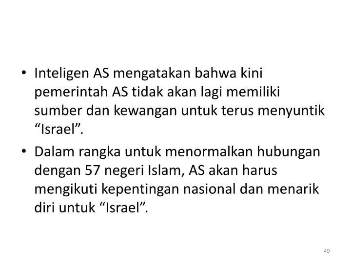 """Inteligen AS mengatakan bahwa kini pemerintah AS tidak akan lagi memiliki sumber dan kewangan untuk terus menyuntik """"Israel""""."""