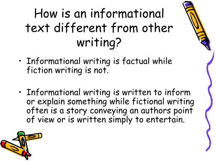 How is an informational text different from other writing?