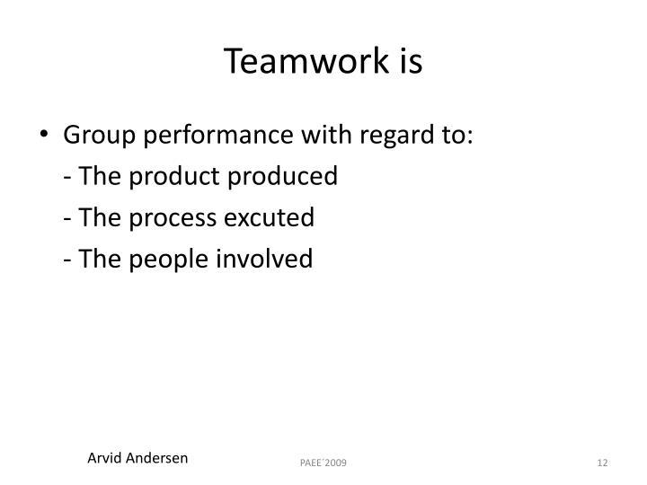 Teamwork is