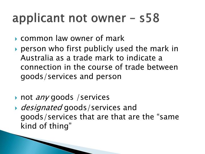 applicant not owner – s58