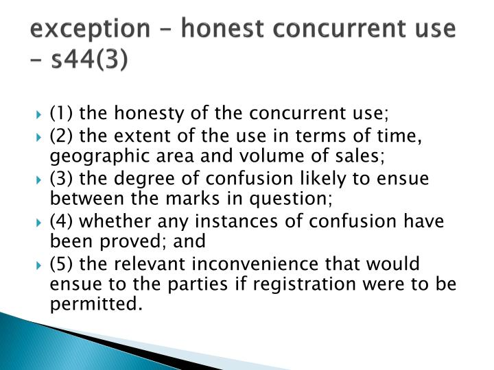 exception – honest concurrent use – s44(3)
