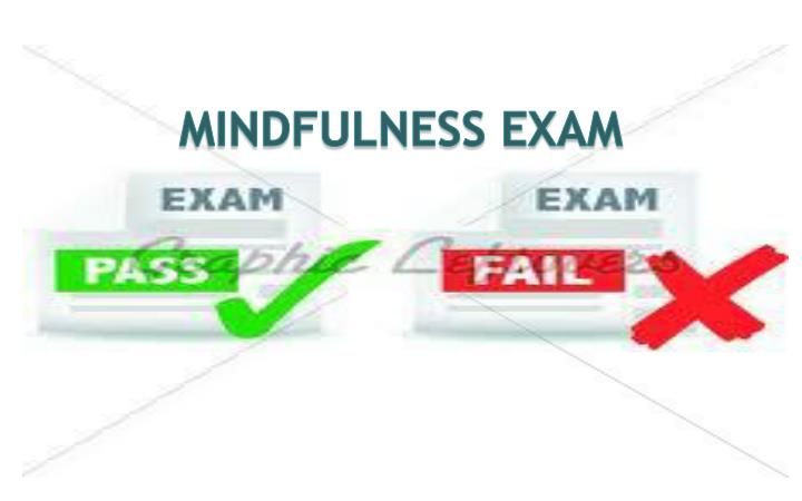 MINDFULNESS EXAM