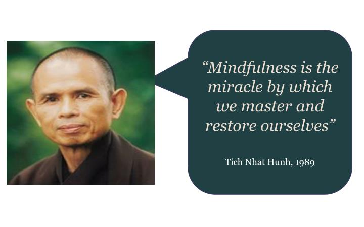 """Mindfulness is the miracle by which we master and restore ourselves"""