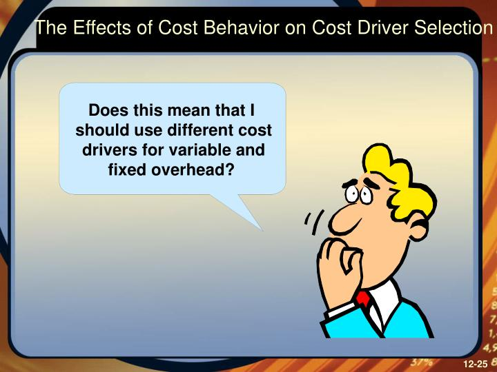 The Effects of Cost Behavior on Cost Driver Selection