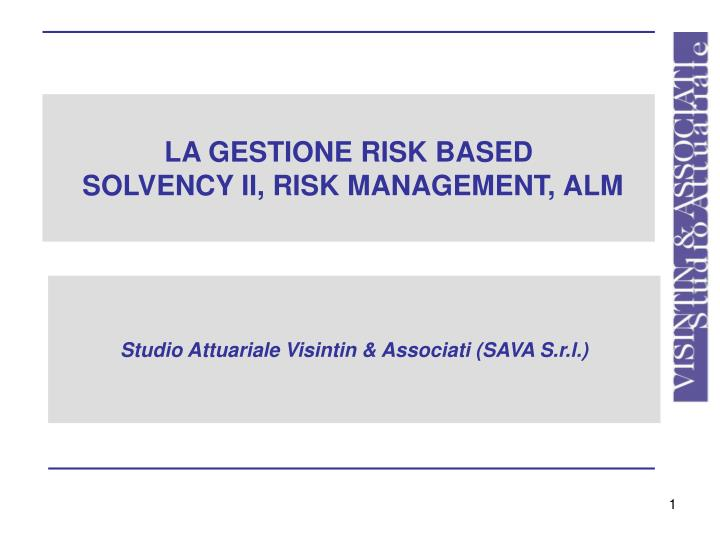 La gestione risk based solvency ii risk management alm