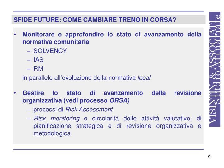 SFIDE FUTURE: COME CAMBIARE TRENO IN CORSA?