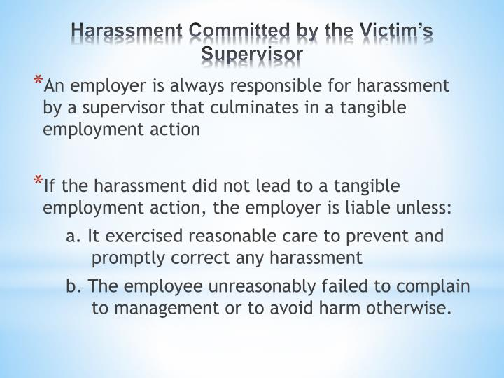 An employer is always responsible for harassment by a supervisor that culminates in a tangible employment action