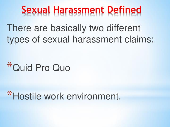 There are basically two different types of sexual harassment