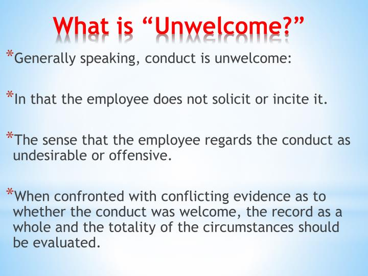 Generally speaking, conduct is unwelcome: