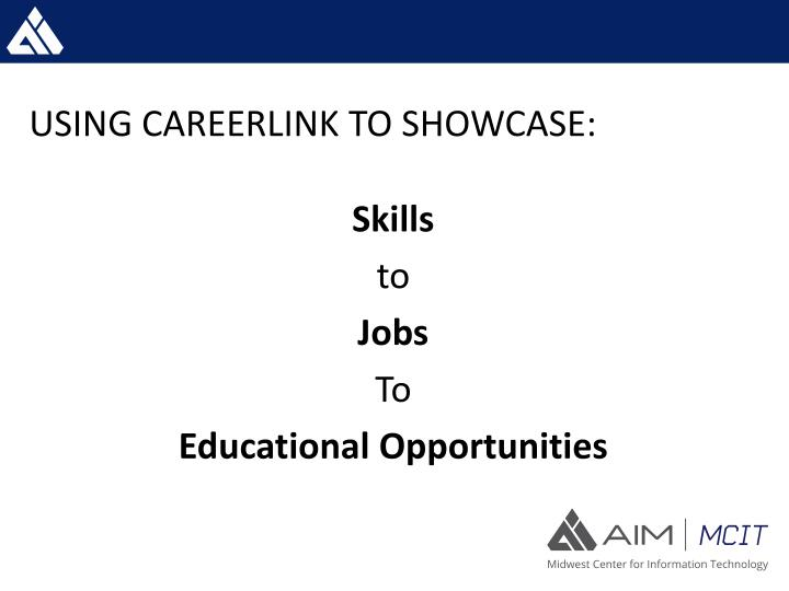 USING CAREERLINK TO SHOWCASE: