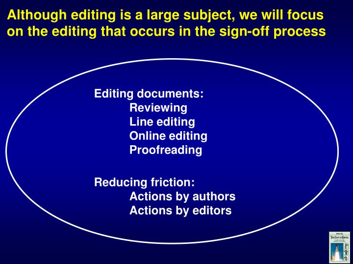 Although editing is a large subject, we will focus