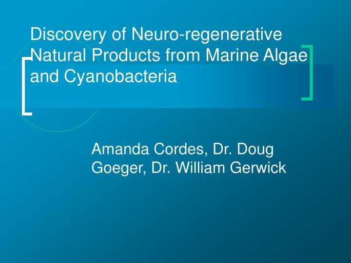 Discovery of neuro regenerative natural products from marine algae and cyanobacteria