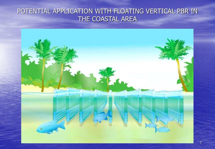 POTENTIAL APPLICATION WITH FLOATING VERTICAL PBR IN THE COASTAL AREA