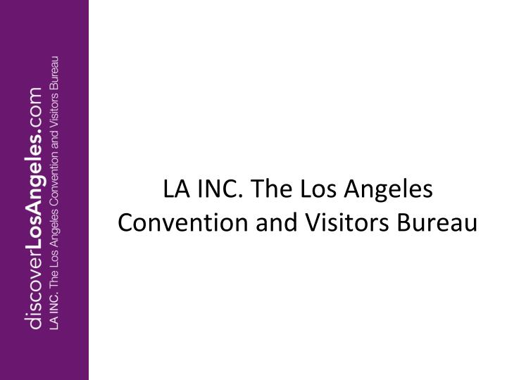La inc the los angeles convention and visitors bureau