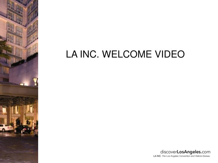 LA INC. WELCOME VIDEO