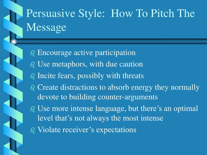Persuasive Style:  How To Pitch The Message