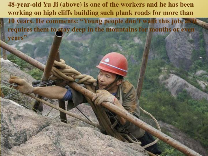 48-year-old Yu Ji (above) is one of the workers and he has been